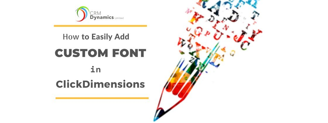 How to easily add Custom Font in ClickDimensions